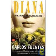 Carlos Fuentes, Diana o la cazadora solitaria