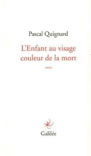 Pascal Quignard: L'enfant au visage couleur de la mort