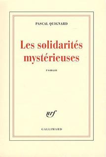 Les solidarités mystérieuses de Pascal Quignard