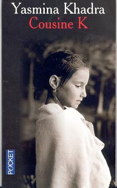 Yasmina Khadra, Cousine K        (La prima K )