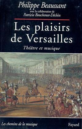 Los placeres de Versalles (Teatro y Música) de Philippe Beaussant