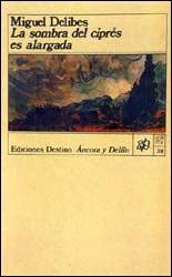 La sombra del ciprés es alargada, de Miguel Delibes