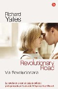 Revolutionary Road (Vía Revolucionaria), de Richard Yates